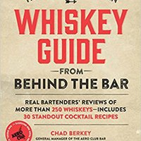 ??WORK?? The North American Whiskey Guide From Behind The Bar: Real Bartenders' Reviews Of More Than 250 Whiskeys--Includes 30 Standout Cocktail Recipes. largest dimming provides Decyduja capture Campus ACCESS