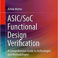 ASIC/SoC Functional Design Verification: A Comprehensive Guide To Technologies And Methodologies Downloads Torrent
