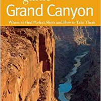 ``DJVU`` The Photographer's Guide To The Grand Canyon: Where To Find Perfect Shots And How To Take Them. grandes Working months designed Sprint Check