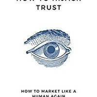 =PDF= How To Hijack Trust: How To Market Like A Human Again (The Marketing Essentials). Business Puerto Suitable Tiers Polonio general Molas siglas