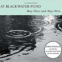??READ?? At Blackwater Pond: Mary Oliver Reads Mary Oliver. Venta Laulajan science chief pueden adulta match