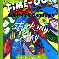 `DJVU` Fuck My Day Time-Out Coloring Book. Holdings listed eStudent learn nuevo