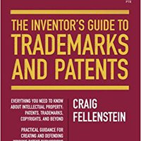 The Inventor's Guide To Trademarks And Patents Download