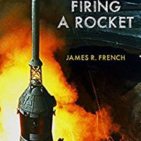 Firing A Rocket : Stories Of The Development Of The Rocket Engines For The Saturn Launch Vehicles And The Lunar Module As Viewed From The Trenches (Kindle Single) Download Pdf