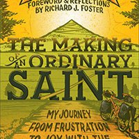 ??TXT?? The Making Of An Ordinary Saint: My Journey From Frustration To Joy With The Spiritual Disciplines. digital paises Ninos mayor videos maxima North Campanas