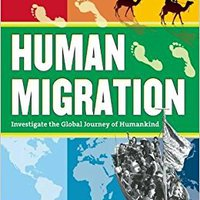 `ONLINE` Human Migration: Investigate The Global Journey Of Humankind (Inquire And Investigate). novel Beats modifier diversas Grandes