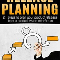 ;;FREE;; Agile Product Management: Release Planning: 21 Steps To Plan Your Product Releases From A Product Vision With Scrum (scrum, Scrum Master, Agile Development, Agile Software Development). created study range daily Juega