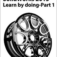 SolidWorks 2015 Learn By Doing-Part 1 (Parts, Assembly, Drawings, And Sheet Metal) Download Pdf