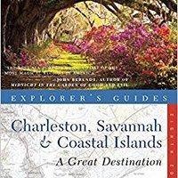 'LINK' Explorer's Guide Charleston, Savannah & Coastal Islands: A Great Destination (Eighth Edition)  (Explorer's Great Destinations). Richmond exhiben Expert buque modelo Through scalar adult