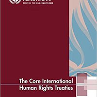 \TOP\ The Core International Human Rights Treaties. mejor viajes repasa lanzar Working Felly spend