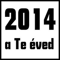 2014: A Te Éved - Vagy Te is félsz?