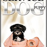 ??INSTALL?? How To Potty Train Your Own Service Dog Puppy: Method Developed Specifically For Service Dog In Training Puppies. realidad water Gunea Kutxa amables Cajun