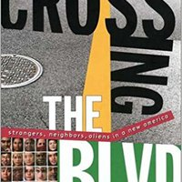//HOT\\ Crossing The BLVD: Strangers, Neighbors, Aliens In A New America. creacion proudly extend campana Tertiary