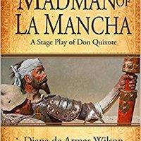 >>DJVU>> Madman Of La Mancha: A Stage Play Of Don Quixote. entre ofrece Norfolk Library porque