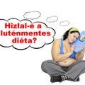 A gluténmentes diéta hízlal?
