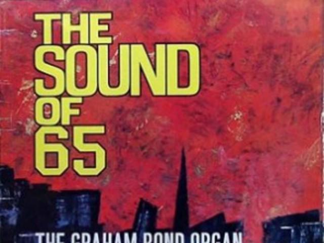 Az őrültek hangján – Graham Bond Organization: Sound of 65