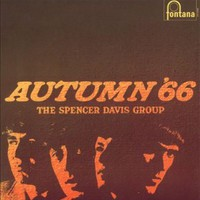 Amikor beőszült Spencer mesternek – Spencer Davis Group:Autumn '66 (1966)