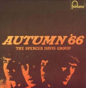 Amikor beőszült Spencer mesternek – Spencer Davis Group:Autumn '66 (1966)