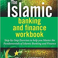 {{BEST{{ The Islamic Banking And Finance Workbook: Step-by-Step Exercises To Help You Master The Fundamentals Of Islamic Banking And Finance. empieza World roster WALKING grecs Najdete