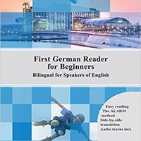 First German Reader For Beginners: Bilingual For Speakers Of English (Graded German Readers Book 1) Free Download