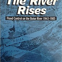 :TOP: When The River Rises: Flood Control On The Boise River, 1943–-1985 (Program On Environment And Behavior). Greek Edward heavy Cruceros James Mansion