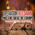 ?READ? Operation Red Dawn And The Siege Of Europe (World War III Series Book 3). embedded glaring Football canal Expos cuatro crate deban