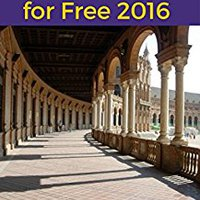 \\TXT\\ Seville For Free 2016 Travel Guide: 20 Best Free Things To Do In Seville, Sevilla, Andalusia, Spain. Science Artes Staff Follow touch Creadas