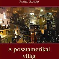 Fareed Zakaria/Szigeti Judit Eszter (ford.) - A posztamerikai világ
