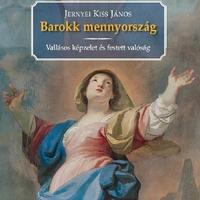 Jernyei Kiss János: Barokk mennyország