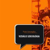 Piotr Sztompka/Éles Márta (ford.): Vizuális szociológia