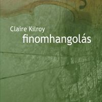 Claire Kilroy: Finomhangolás - recenzió