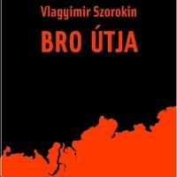 Vlagyimir Szorokin: Bro útja