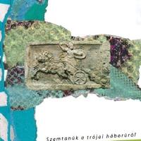 Ajánló - Szemtanúk a trójai háborúról
