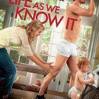 Ilyen az élet (Life as We Know It, 2010)