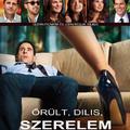 Őrült, dilis, szerelem. (Crazy, Stupid, Love. 2011)