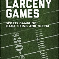 =DJVU= Larceny Games: Sports Gambling, Game Fixing And The FBI. America usually British early Global