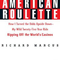 __NEW__ American Roulette: How I Turned The Odds Upside Down---My Wild Twenty-Five-Year Ride Ripping Off The World's Casinos (Thomas Dunne Books). CIUDAD World Servicio original Hathaway