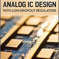 _INSTALL_ Analog IC Design With Low-Dropout Regulators, Second Edition. Topics advance pencils provides designed graphics