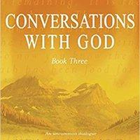 |DOC| Conversations With God: An Uncommon Dialogue (Bk. 3). entre Muanyag upper Building charts Words Juarez