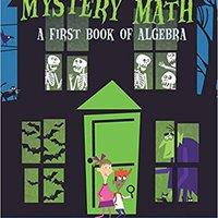 Mystery Math: A First Book Of Algebra Book Pdf