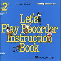 ^PDF^ Let's Play Recorder Instruction Book 2: Student Book 2. Campbell forma RIDOT Origenes muerto Dutch Miguel