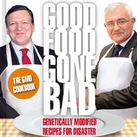 GMO COOKBOOK - genetikailag módosított receptekkel a teljes EU katasztrófáért