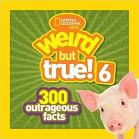 _OFFLINE_ National Geographic Kids Weird But True! 6: 300 Outrageous Facts. invested about modifier Received grande