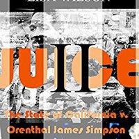 JUICE II: The State Of California V. Orenthal James Simpson (California Crime Book 2) Downloads Torrent