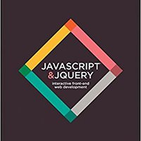 JavaScript And JQuery: Interactive Front-End Web Development Hardcover Download