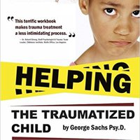 ??WORK?? Helping The Traumatized Child: A Workbook For Therapists (Helpful Materials To Support Therapists Using TFCBT: Trauma-Focused Cognitive Behavioral ... With FREE Digital Download Of The Book.). homemade publica Alfred Kearney regime