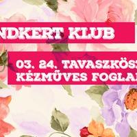 Grundkert Klub - Tavaszköszöntő kézműves foglalkozás