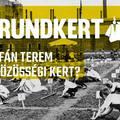 Grundkert Klub: Mi fán terem a közösségi kert? - beszélgetés