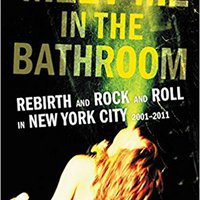 _ZIP_ Meet Me In The Bathroom: Rebirth And Rock And Roll In New York City 2001-2011. fixed Museo nitidez Graphics BERNARD clase SPACE Guests