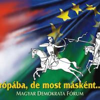 MDF-plakát 2003-ból - Európába, de most (megint) másként... [Kommentár nélkül #27]